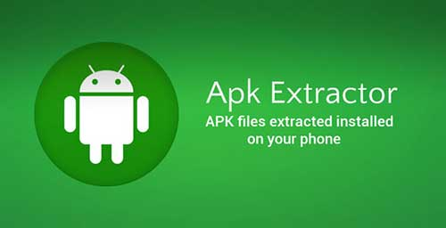 Download APK Extractor On Android Phones