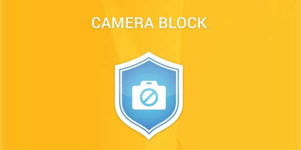 Camera Block – Spyware protect
