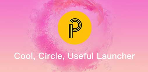 P Launcher – Pie Launcher, circle theme, icon pack