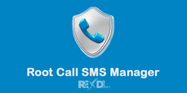 Root Call SMS Manager