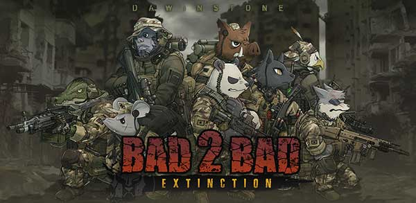BAD 2 BAD: EXTINCTION Mod