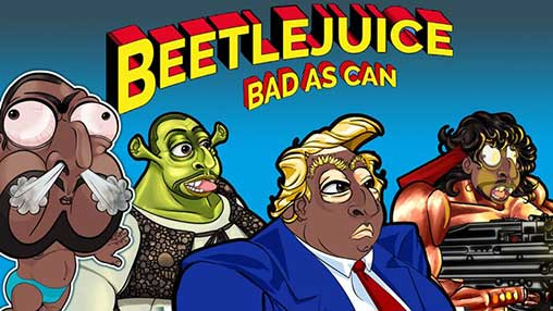 Beetlejuice - Bad as Can