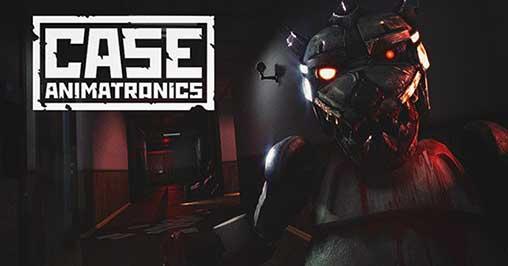 CASE: Animatronics - Horror game!
