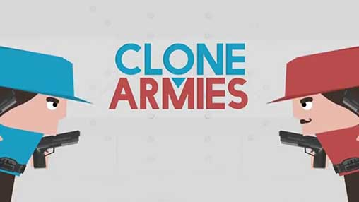 Clone Armies 5 0 3 Apk + Mod (Unlimited Money) for Android