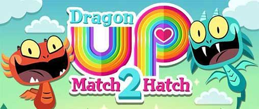 Dragon Up! Match 2 Hatch