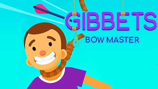 Gibbets: Bow Master