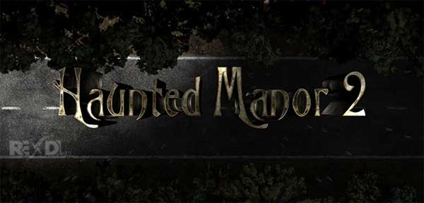 Haunted Manor 2 – Full