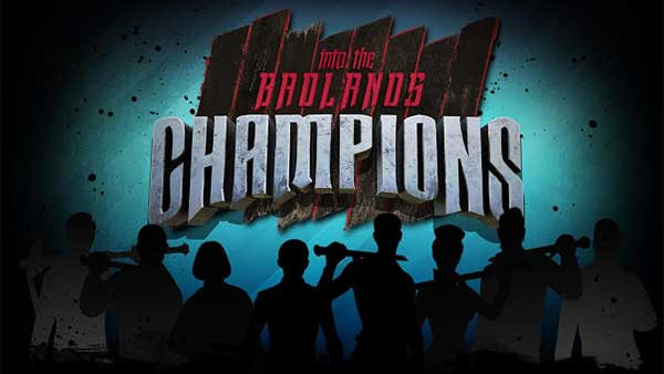 Into The Badlands: Champions