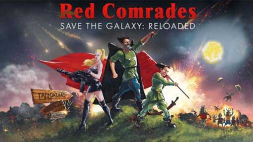 Red Comrades Save the Galaxy