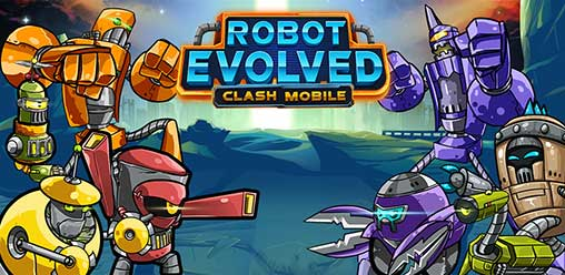 Robot Evolved : Clash Mobile