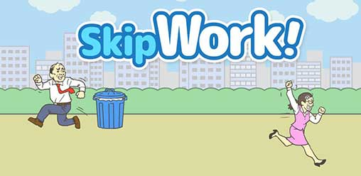 Skip work! -escape game
