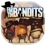 Far Tin Bandits 1.0 Full Apk Data Android